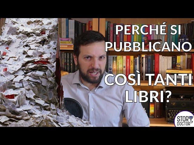 Perché in Italia si pubblicano COSÌ TANTI libri? [Story Doctor]