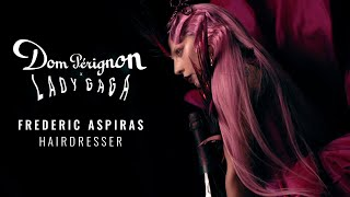 Dom Pérignon x Lady Gaga: Interview with Frederic Aspiras, Hair Stylist