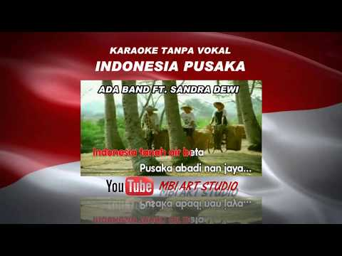 ADA BAND Feat SANDRA DEWI - INDONESIA PUSAKA (Video Karaoke + Lirik No Vocal) MP4