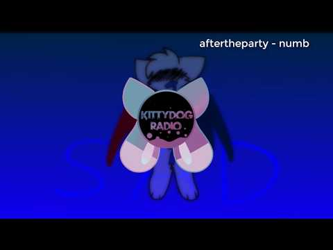 aftertheparty - numb ☆ kittydog radio