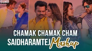 Chamak Chamak Cham (Remix) song | Sai Dharm Tej Mashup