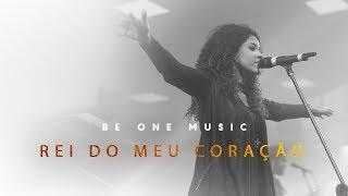 BE ONE MUSIC | Rei Do Meu Coração / King of My Heart // John Mark McMillan / Sarah McMillan