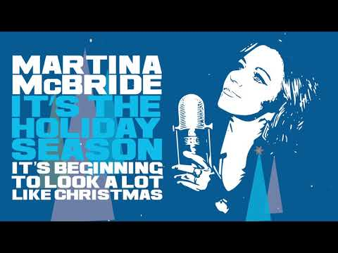 Martina McBride - It's Beginning to Look A Lot Like Christmas (Official Audio)