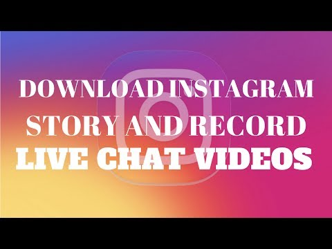 How To Download Instagram Story And Instagram Live Chat