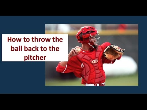 How to throw the ball back to the pitcher