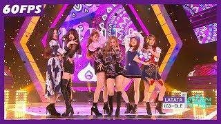 60FPS 1080P   (G)I-DLE - LATATA, (여자)아이들 - 라타타 Show Music Core 20180519