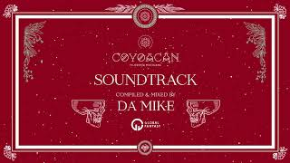 Coyoacan Soundtrack by Da Mike