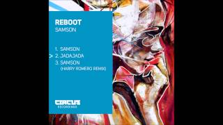 Reboot  - Samson / Jadajada + Harry Romero Remix - Circus Recordings