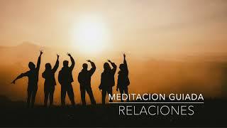 RELACIONES: Meditacion Guiada de 15 Minutos | A.G.A.P.E. Wellness