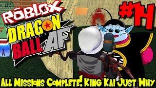 TODAS LAS MISIONES COMPLETAS! REY KAI.... ¿Por qué?!? | Roblox: Dragon Ball AF - Episodio 14