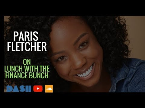 Paris Fletcher shares how to bust the RIGHT business moves on Lunch with the Finance Bunch