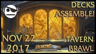 Hearthstone | Tavern Brawl 098 | Decks Assemble! | 22 NOV 2017