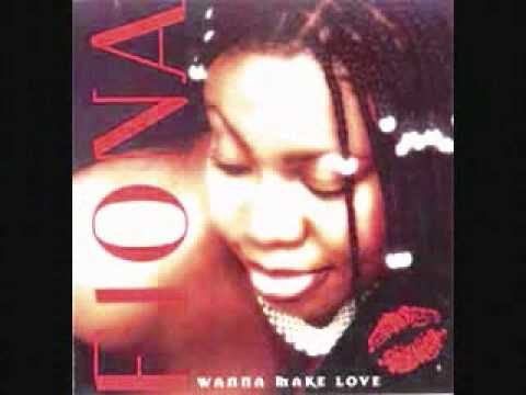 Wanna Make Love - Fiona