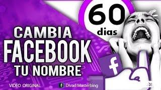 COMO CAMBIAR MI NOMBRE DE FACEBOOK ANTES DE LOS 60 DIAS