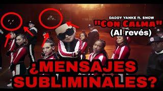 NO DEBES Escuchar CON CALMA de Daddy Yankee &amp Snow AL REVES MENSAJES SUBLIMINALES