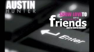 Show Love to Epic Internet Friends (Austin Hunter MashUP)