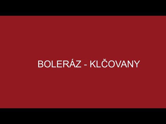 BOLERÁZ - KLČOVANY