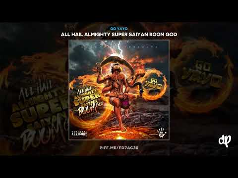Go Yayo - Seeing Double [All Hail Almighty Super Saiyan Boom God]