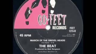 The English Beat-March Of The Swivel Heads