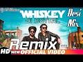 Whiskey Di Botal Remix (Official Video) | Preet Hundal & Jasmine Sandlas | Latest Punjabi Songs 2018