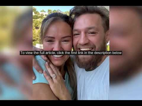 Down for the count: Conor McGregor engaged to longtime love Dee ...