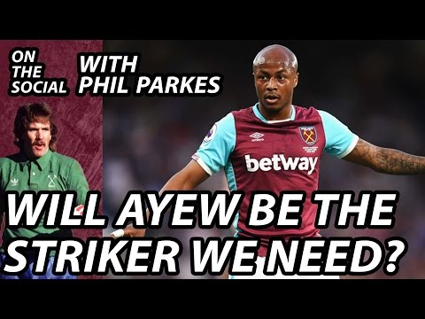 Will Ayew be The Striker We Need? On The Social with Phil Parkes