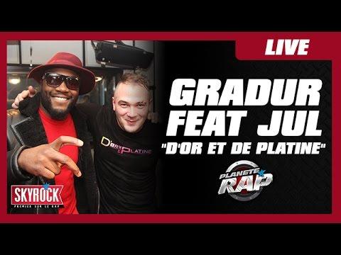"""Gradur Feat. Jul """"D'or et de platine"""" en live dans Planète Rap !"""