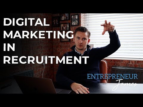 Digital Marketing in Recruitment | Entrepreneur James