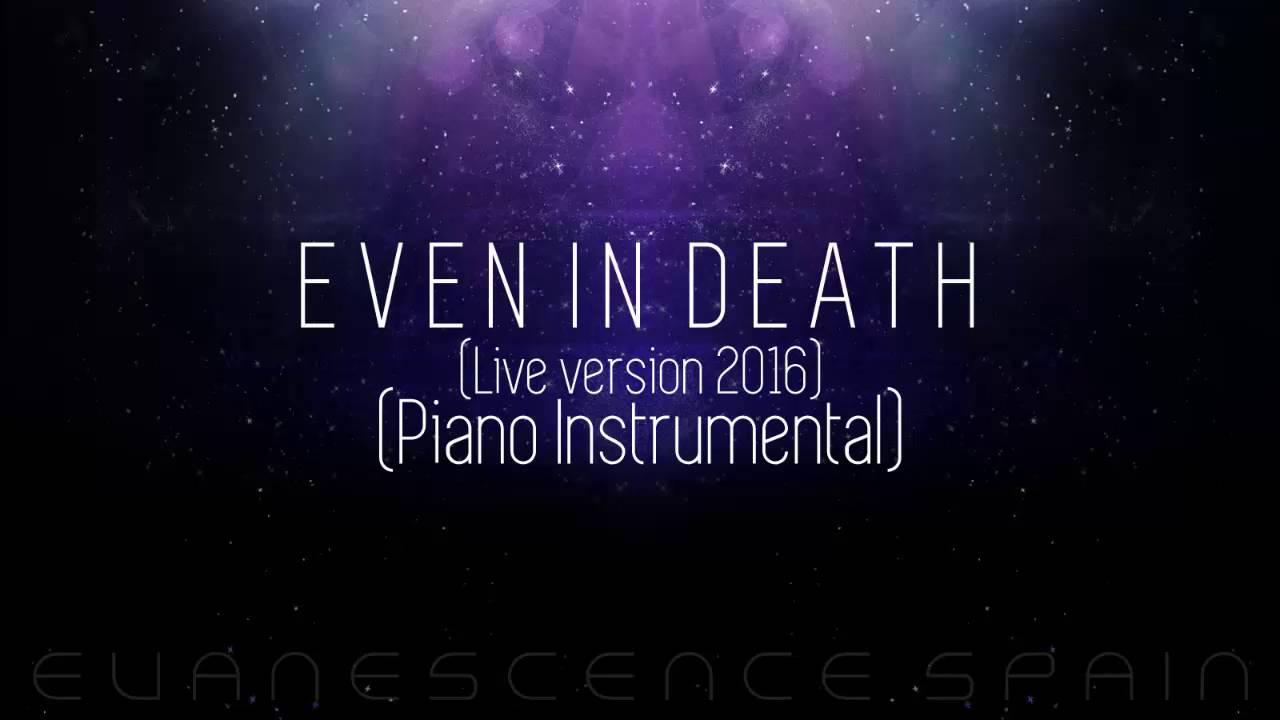 evanescence-even-in-death-live-version-2016-piano-instrumental-hd-720p-evanescence-spain