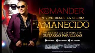 El Amanecido(En Vivo Desde La Sierra)-El Komander