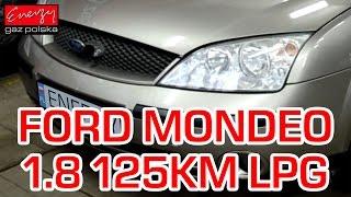 Montaż LPG Ford Mondeo z 1.8 125KM 2003r w Energy Gaz Polska na gaz Lovato Smart!