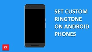 How to set a custom ringtone on your android phone (song as ringtone)
