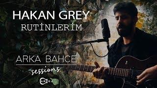 Hakan Grey - Rutinlerim (Akustik)  | Arka Bahçe Sessions Resimi