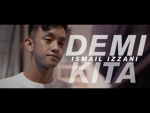 Ismail Izzani - Demi Kita (Official MV)