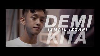 Download lagu Ismail Izzani Demi Kita