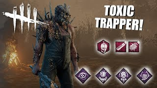 Playing As The Trapper BUT I'm SUPER TOXIC | Dead By Daylight
