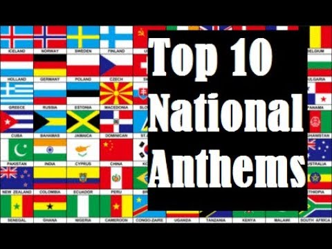 Top 10 National Anthems in the world, Updated List of 2017. Countries with best national anthems