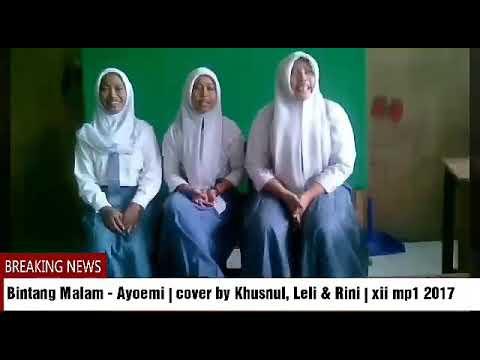 Bintang Malam - Ayoemi | cover by Khusnul, Leli & Rini | xii mp1 2017
