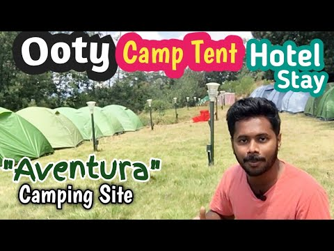 Ooty Camp Tent Stay || Aventura Ooty - Chennai Vlogger ft. Business Tamizha