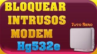 ▲Como Bloquear intrusos en tu modem Hg532e 2014 -Tutorial-▼