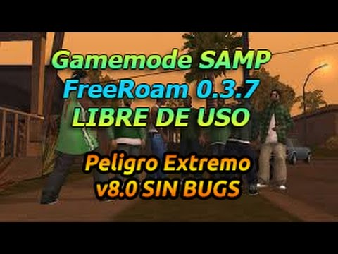 Gamemode SAMP| FreeRoam 0 3 7 | Peligro Extremo v8 0 |