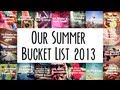 Our Summer Bucket List 2013 Summary