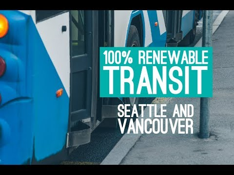 100% Renewable Transit: Seattle and Vancouver