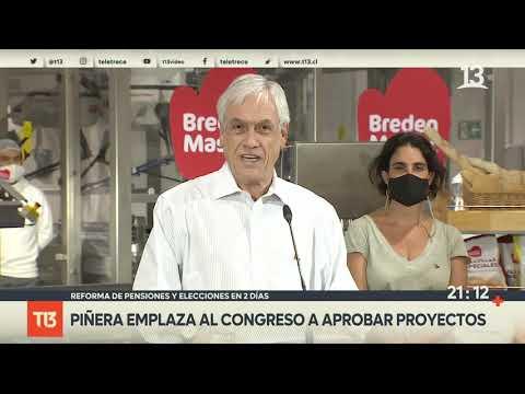Reforma de pensiones y elecciones en 2 días: Piñera emplaza al Congreso a aprobar proyectos