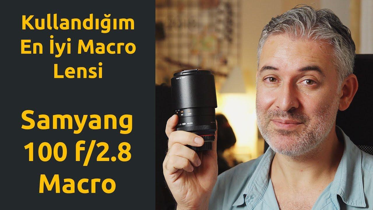 Kullandığım En İyi Makro Lensi - Samyang 100 f/2.8 Macro Lens İncelemesi