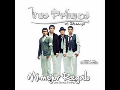 Los Primos De Durango - Mi Mejor Regalo : Una Decada Contigo (Album Mix)