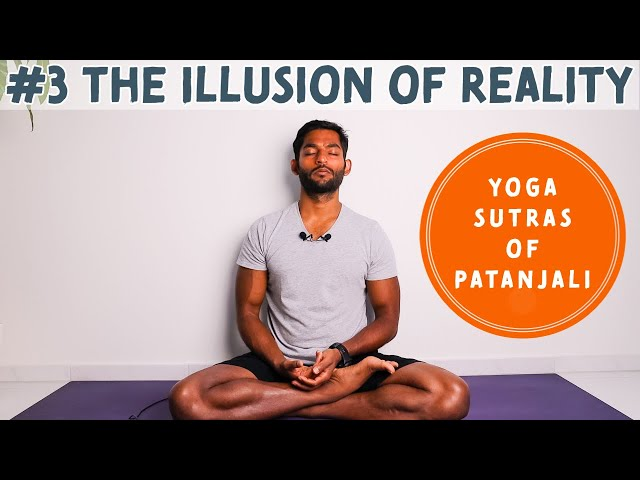 #3. Identification creates the illusion of reality | Yoga Sutras of Patanjali