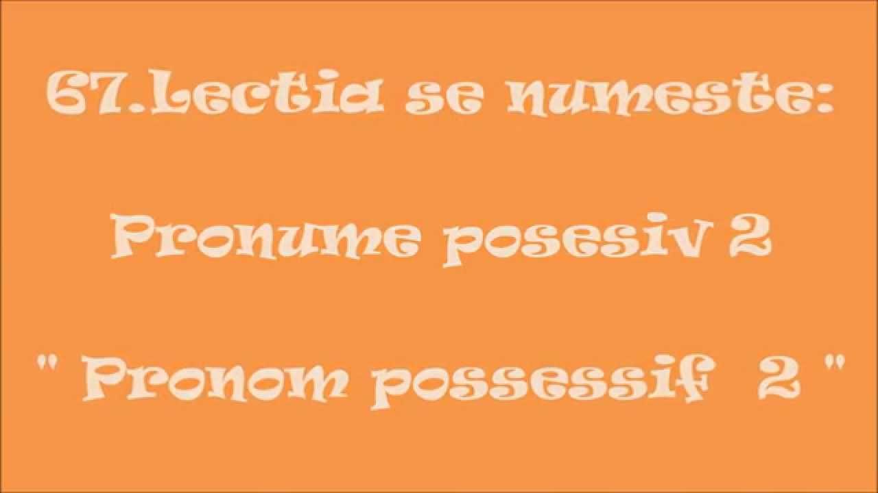 Curs rapid de Limba Franceza fara profesor: 67 Pronume posesiv 2 (Pronom possessif  2)