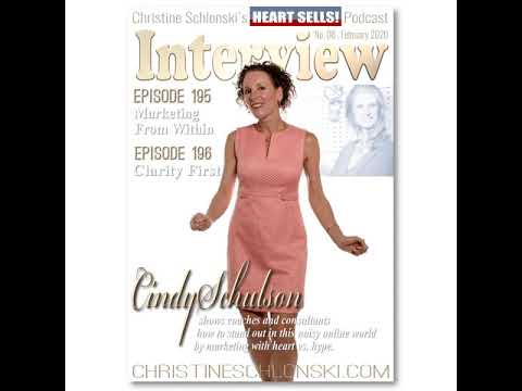 Epi.195 Cindy Schulson - Marketing From Within On Heart Sells! Podcast With Christine Schlonski
