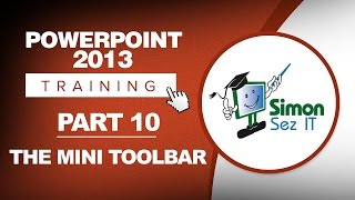 PowerPoint 2013 for Beginners Part 10: Mini Toolbar in PowerPoint 2013